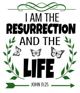 John 11:25 I am the resurrection and the life, bible verses, scripture verses, svg files, passages, sayings, cricut designs, silhouette, embroidery, bundle, free cut files, design space, vector.