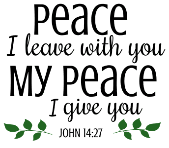 John 14:27 Peace I leave with you, My peace I give you, bible verses, scripture verses, svg files, passages, sayings, cricut designs, silhouette, embroidery, bundle, free cut files, design space, vector.