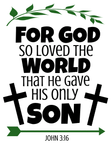 John 3:16  For God so loved the world, that he gave his only Son, bible verses, scripture verses, svg files, passages, sayings, cricut designs, silhouette, embroidery, bundle, free cut files, design space, vector.