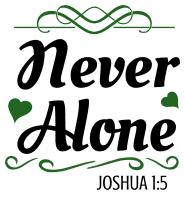 Joshua 1:5  Never alone, bible verses, scripture verses, svg files, passages, sayings, cricut designs, silhouette, embroidery, bundle, free cut files, design space, vector.