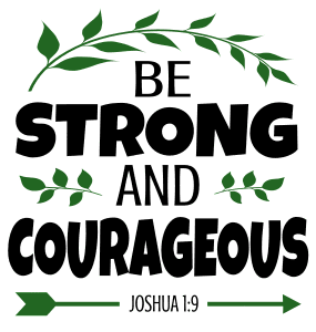 Joshua 1:9 Be strong and courageous, bible verses, scripture verses, svg files, passages, sayings, cricut designs, silhouette, embroidery, bundle, free cut files, design space, vector.