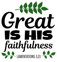 Lamentations 3:23 Great is His faithfulness, bible verses, scripture verses, svg files, passages, sayings, cricut designs, silhouette, embroidery, bundle, free cut files, design space, vector.