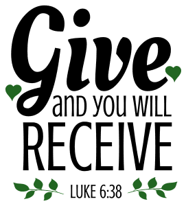 Luke 6:38 Give and you will receive, bible verses, scripture verses, svg files, passages, sayings, cricut designs, silhouette, embroidery, bundle, free cut files, design space, vector.