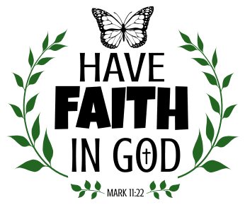 Mark 11:22 Have faith in God, bible verses, scripture verses, svg files, passages, sayings, cricut designs, silhouette, embroidery, bundle, free cut files, design space, vector.