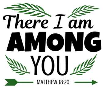 Matthew 18:20 There I am among you, bible verses, scripture verses, svg files, passages, sayings, cricut designs, silhouette, embroidery, bundle, free cut files, design space, vector.