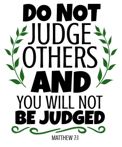 Matthew 7:1 Do not judge others and you will not be judged, bible verses, scripture verses, svg files, passages, sayings, cricut designs, silhouette, embroidery, bundle, free cut files, design space, vector.