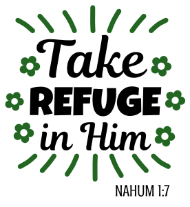 Nahum 1:7 Take refuge in Him, bible verses, scripture verses, svg files, passages, sayings, cricut designs, silhouette, embroidery, bundle, free cut files, design space, vector.
