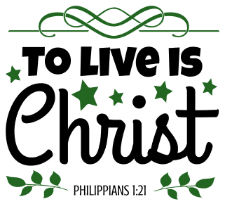 Philippians 1:21 To live is Christ, bible verses, scripture verses, svg files, passages, sayings, cricut designs, silhouette, embroidery, bundle, free cut files, design space, vector.