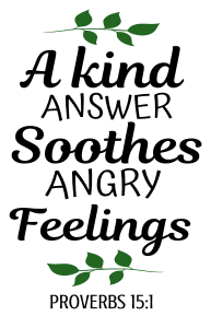 Proverbs 15:1 A kind answer soothes angry feelings, bible verses, scripture verses, svg files, passages, sayings, cricut designs, silhouette, embroidery, bundle, free cut files, design space, vector.