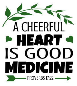 Proverbs 17:22 A cheerful heart is good medicine, bible verses, scripture verses, svg files, passages, sayings, cricut designs, silhouette, embroidery, bundle, free cut files, design space, vector.