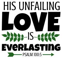 Psalm 100:5 His unfailing love is everlasting, bible verses, scripture verses, svg files, passages, sayings, cricut designs, silhouette, embroidery, bundle, free cut files, design space, vector.