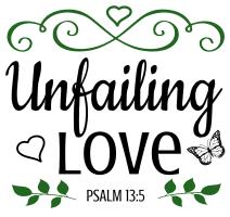 Psalm 13:5 Unfailing love, bible verses, scripture verses, svg files, passages, sayings, cricut designs, silhouette, embroidery, bundle, free cut files, design space, vector.