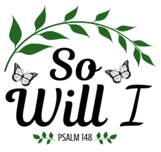 Psalm 148 So will I, bible verses, scripture verses, svg files, passages, sayings, cricut designs, silhouette, embroidery, bundle, free cut files, design space, vector.