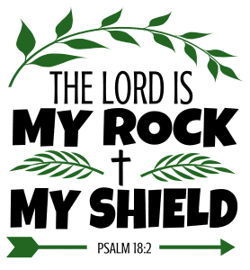 Psalm 18:2 The Lord is my rock, my shield, bible verses, scripture verses, svg files, passages, sayings, cricut designs, silhouette, embroidery, bundle, free cut files, design space, vector.