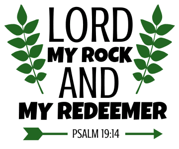 Psalm 19:14 Lord, my rock and my redeemer, bible verses, scripture verses, svg files, passages, sayings, cricut designs, silhouette, embroidery, bundle, free cut files, design space, vector.
