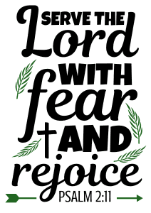 Psalm 2:11 Serve the Lord with fear and rejoice, bible verses, scripture verses, svg files, passages, sayings, cricut designs, silhouette, embroidery, bundle, free cut files, design space, vector.