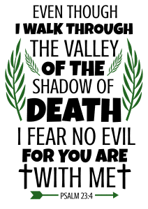 Psalm 23:4 Even though I walk through the valley of the shadow of death, I fear no evil, for you are with me, bible verses, scripture verses, svg files, passages, sayings, cricut designs, silhouette, embroidery, bundle, free cut files, design space, vector.