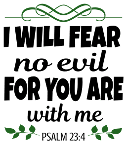 Psalm 23:4 I will fear no evil for you are with me, bible verses, scripture verses, svg files, passages, sayings, cricut designs, silhouette, embroidery, bundle, free cut files, design space, vector.