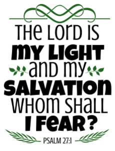 Psalm 27:1 The Lord is my light and my salvation whom shall I fear, bible verses, scripture verses, svg files, passages, sayings, cricut designs, silhouette, embroidery, bundle, free cut files, design space, vector.