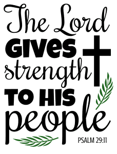 Psalm 29:11 The Lord gives strength to his people, bible verses, scripture verses, svg files, passages, sayings, cricut designs, silhouette, embroidery, bundle, free cut files, design space, vector.