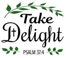 Psalm 37:4 Take delight, bible verses, scripture verses, svg files, passages, sayings, cricut designs, silhouette, embroidery, bundle, free cut files, design space, vector.