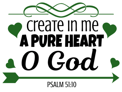 Psalm 51:10 Create in me a pure heart O God, bible verses, scripture verses, svg files, passages, sayings, cricut designs, silhouette, embroidery, bundle, free cut files, design space, vector.