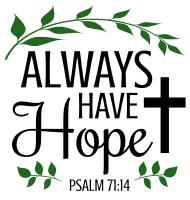 Psalm 71:14  Always have hope, bible verses, scripture verses, svg files, passages, sayings, cricut designs, silhouette, embroidery, bundle, free cut files, design space, vector.