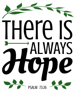 Psalm 73:26 There is always hope, bible verses, scripture verses, svg files, passages, sayings, cricut designs, silhouette, embroidery, bundle, free cut files, design space, vector.