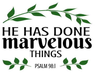 Psalm 98:1 He has done marvelous things, bible verses, scripture verses, svg files, passages, sayings, cricut designs, silhouette, embroidery, bundle, free cut files, design space, vector.