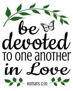 Romans 12:10  Be devoted to one another in love, bible verses, scripture verses, svg files, passages, sayings, cricut designs, silhouette, embroidery, bundle, free cut files, design space, vector.