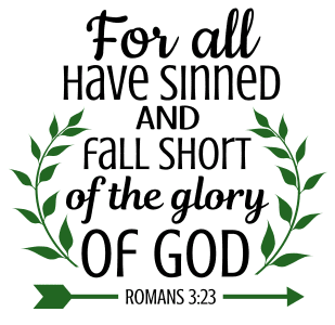 Romans 3:23 For all have sinned and fall short of the glory of God, bible verses, scripture verses, svg files, passages, sayings, cricut designs, silhouette, embroidery, bundle, free cut files, design space, vector.