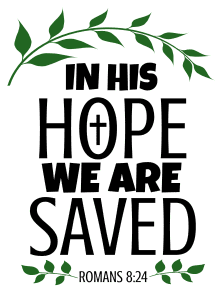 Romans 8:24  In His hope we are saved, bible verses, scripture verses, svg files, passages, sayings, cricut designs, silhouette, embroidery, bundle, free cut files, design space, vector.