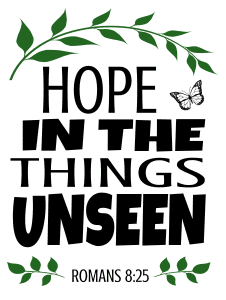 Romans 8:25 Hope in the things unseen, bible verses, scripture verses, svg files, passages, sayings, cricut designs, silhouette, embroidery, bundle, free cut files, design space, vector.