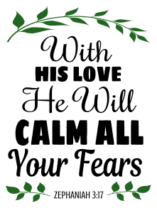 Zephaniah 3:17  With His love He will calm all your fears , bible verses, scripture verses, svg files, passages, sayings, cricut designs, silhouette, embroidery, bundle, free cut files, design space, vector.