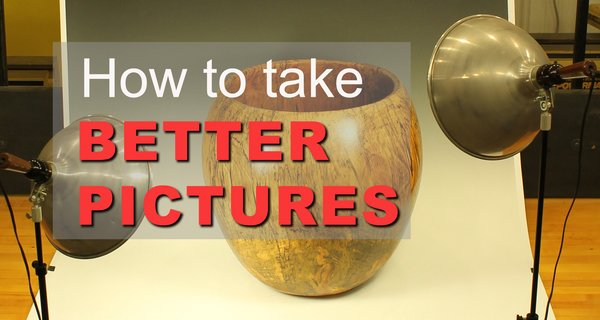 How to take Better Pictures:  Get Your work noticed and accepted.