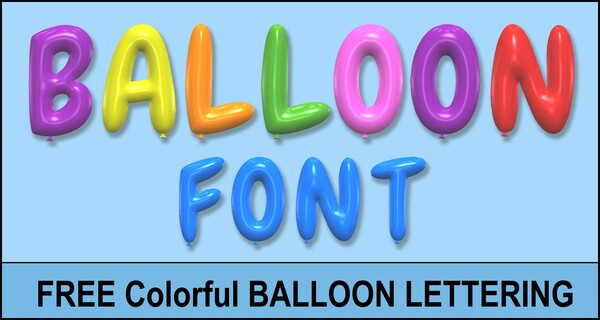 Balloon Font Lettering (Printable Letters, Numbers, & Clipart)