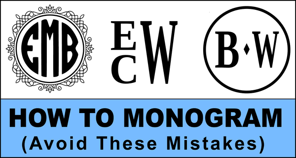 How to Monogram (Order of Initials, Wedding Gifts)