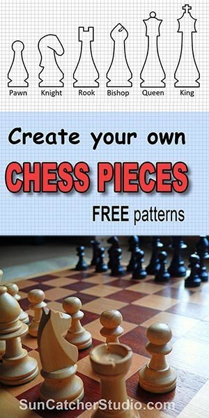 Create your own chess pieces.  Patterns are included for pawn, rook, bishop, knight, queen, and king.