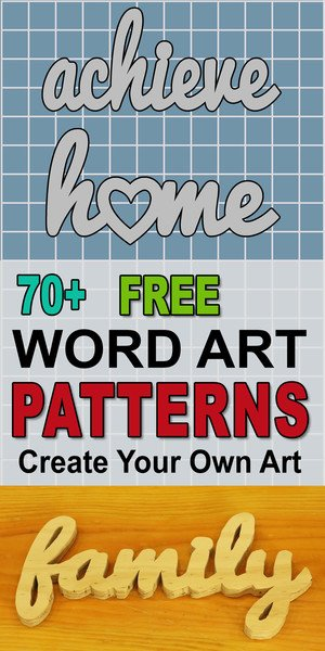 Free word art patterns, outlines, stencils for the scroll saw, band saw, and other projects.  Makes an easy, fun, family, DIY wood working project.