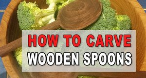 How to Carve Wooden Spoons.