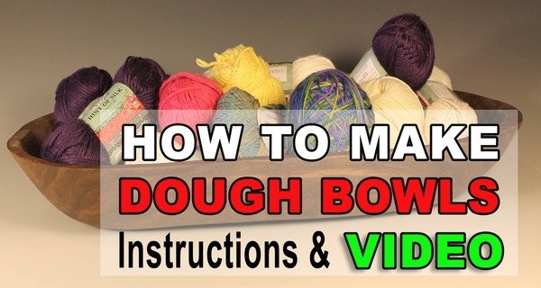 How to Make a Homemade Wooden Dough Bowl (Instructions & Video)