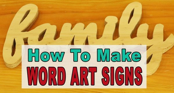 How to Create Wooden Word Sign (Easy, Family, DIY, Woodworking Project)