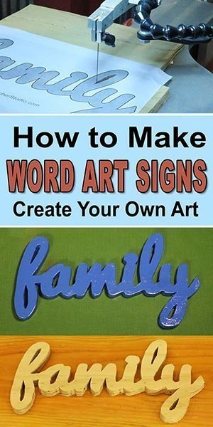 Learn how to create Word Art Signs and Cutouts out of wood. Easy, family, DIY project.