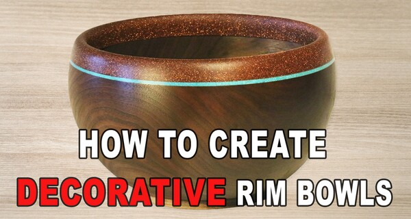 How to Make a Bowl With a Decorative Rim (Woodturning)