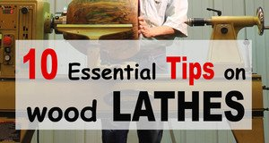 Tips on Wood Lathes.