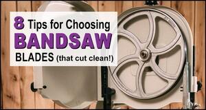 Selecting Bandsaw Blades