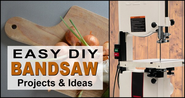 Bandsaw Projects (Easy DIY Ideas, Templates, Patterns)