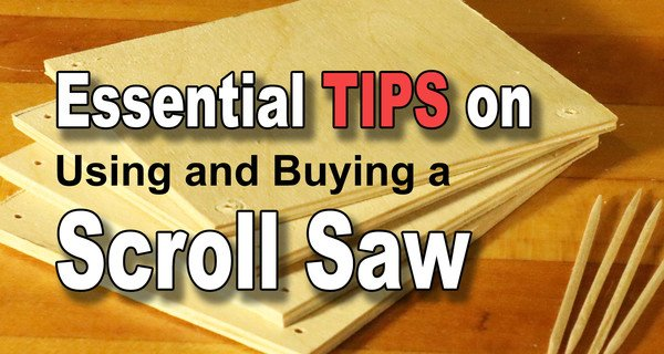 Scroll Saw Tips for the Beginner: Blades, Stack Cutting, Lighting, etc.