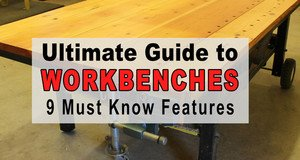 Ultimate Guide to Workbenches.